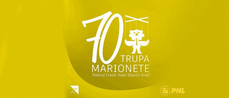 De ce 70 de ani cu Trupa și nu cu Teatrul de Marionete Arad?